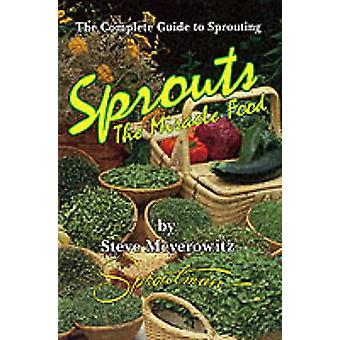 Sprouts the Miracle Food by Steve Meyerowitz