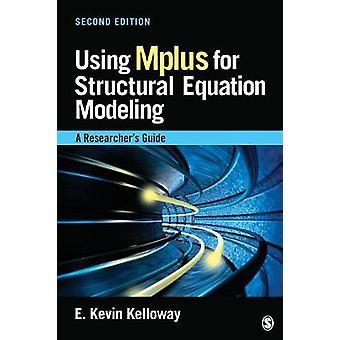 Bruke Mplus for strukturelle ligning modellering A forskere guide av Kelloway & E. Kevin