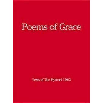 Poems of Grace Texts of the Hymnal 1982 by Episcopal Church