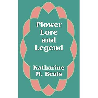 Fleur Lore and Legend Beals & Katharine M.