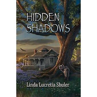 Hidden Shadows by Shuler & Linda Lucretia