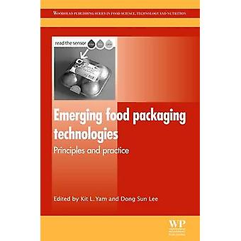 Emerging Food Packaging Technologies Principles and Practice by Yam & Kit L.