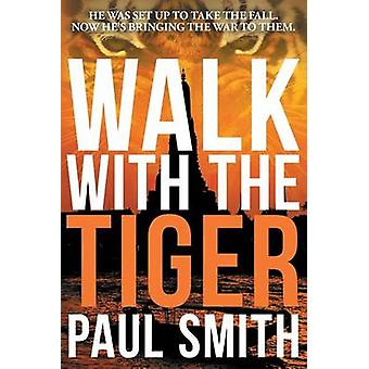 Walk with the Tiger by Smith & Paul