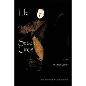 Life in the Second Circle Poems von Cantor & Michael