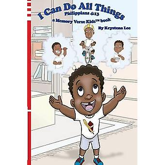 I Can Do All Things  Philippians 413 a Memory Verse Kids book by Lee & Krystena