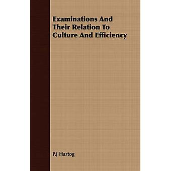 Examinations And Their Relation To Culture And Efficiency by Hartog & P.J