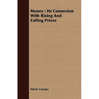 Money Its Connexion with Rising and Falling Prices by Cannan & Edwin