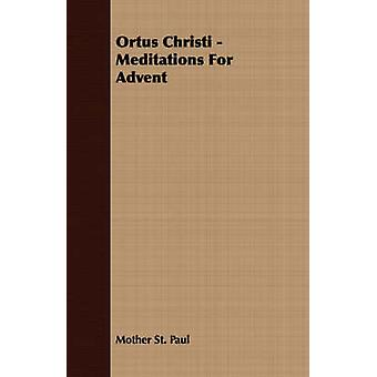 Ortus Christi  Meditations For Advent by St. Paul & Mother