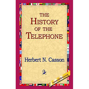 The History of the Telephone by Casson & Herbert N.