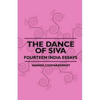 The Dance Of Siva  Fourteen India Essays by Coomaraswamy & Ananda