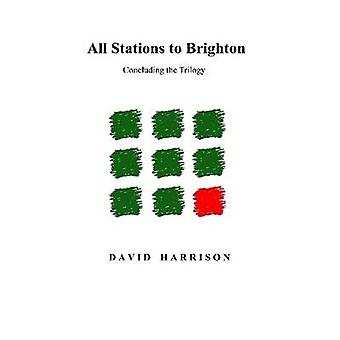 All Stations to Brighton by Harrison & David