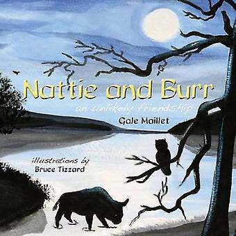 Nattie and Burr An Unlikely Friendship by Maillet & Gale