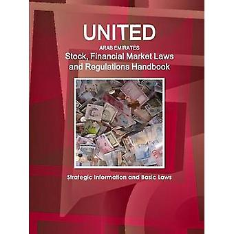 UAE Stock Financial Market Laws and Regulations Handbook  Strategic Information and Basic Laws by IBP & Inc.
