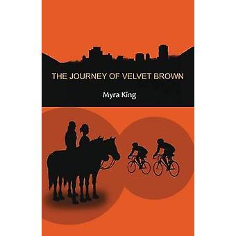 The Journey of Velvet Brown by King & Myra
