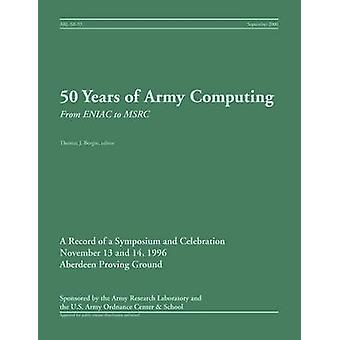 50 Years of Army Computing From ENIAC to MSRC by Bergin & Thomas J.
