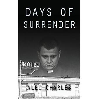 Days of Surrender by Charles & Alec