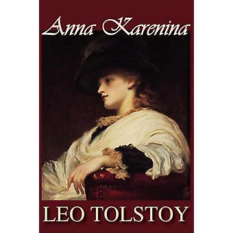 Anna Karenina by Tolstoy & Leo Nikolayevich