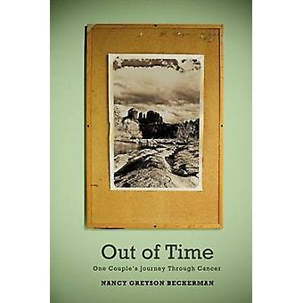 Out of Time One Couples Journey Through Cancer by Beckerman & Nancy Greyson