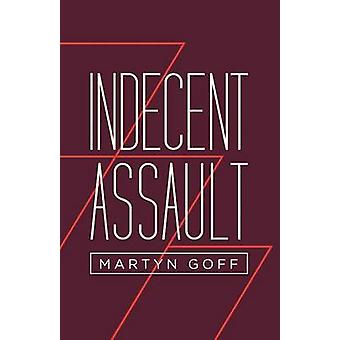 Indecent Assault by Goff & Martyn