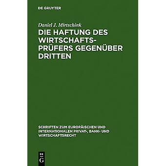 Die Haftung des Wirtschaftsprfers gegenber Dritten by Mirtschink & Daniel J.