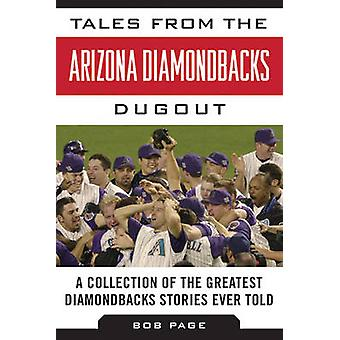 Tales from the Arizona Diamondbacks Dugout - A Collection of the Great