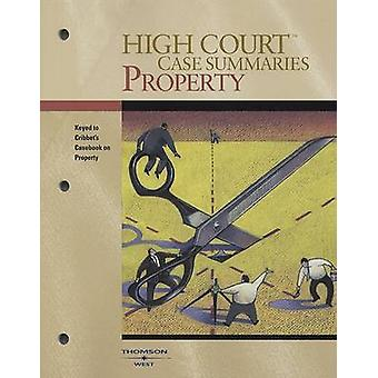 High Court Case Summaries on Property - Keyed to Cribbet (9th Revised