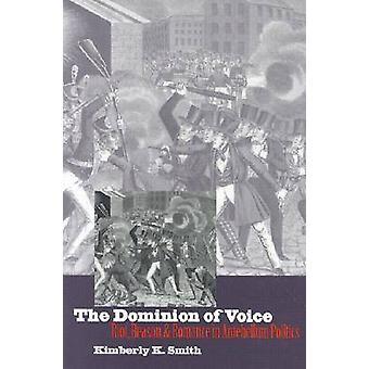 The Dominion of Voice - Riot - Reason and Romance in Antebellum Politi