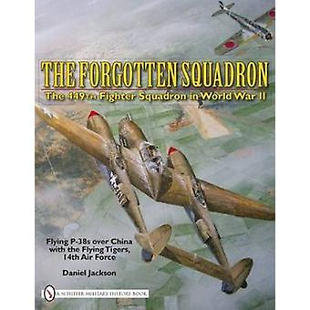Forgotten Squadron - The 449th Fighter Squadron in World War IIFlying