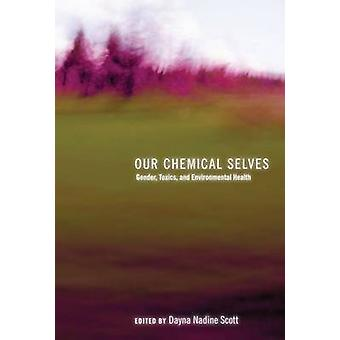 Our Chemical Selves - Gender - Toxics - and Environmental Health par Da