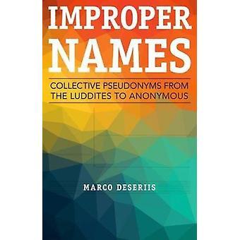 Feil navn - kollektive pseudonymer fra Luddites til anonym