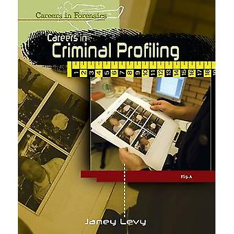 Careers in Criminal Profiling by Janey Levy - 9781404213425 Book