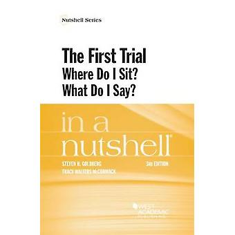 The First Trial (Where Do I Sit? What Do I Say?) in a Nutshell (3rd R