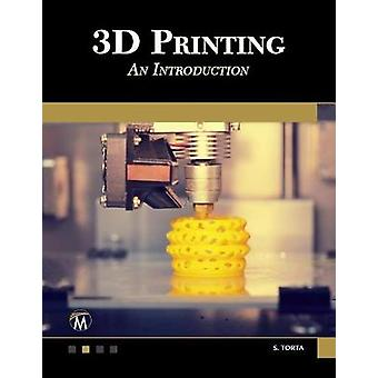 3D Printing - An Introduction by Stephanie Torta - 9781683922094 Book