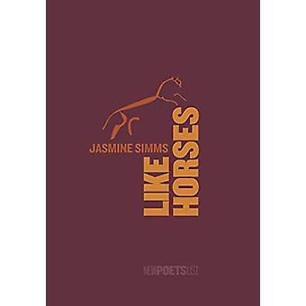 Like Horses by Jasmine Simms - 9781912196265 Book
