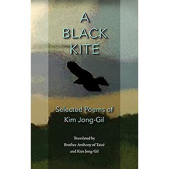 A Black Kite - The Poems of Kim Jong-Gil by Kim Jong-Gil - 97819373854