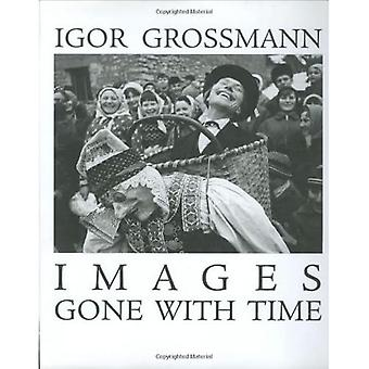 Images Gone with Time: Photographic Reflections of Slovak Folk Life [Illustrated]