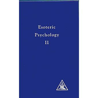 Esoteric Psychology by Bailey & Alice A.
