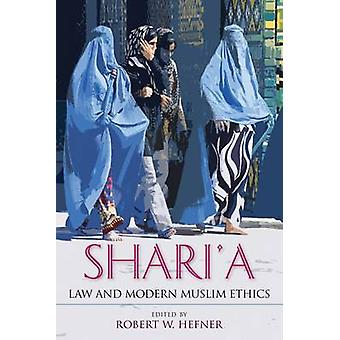 Shari'a Law and Modern Muslim Ethics by Robert W. Hefner - 9780253022
