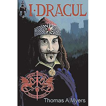 I Dracul by Thomas Myers - 9781543956511 Book