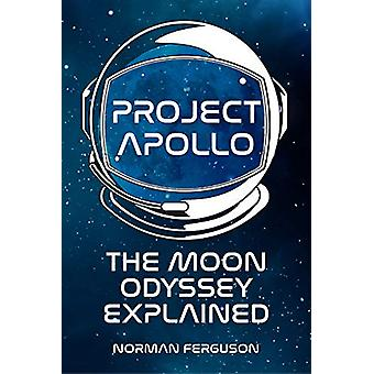 Project Apollo - The Moon Odyssey Explained by Norman Ferguson - 97807