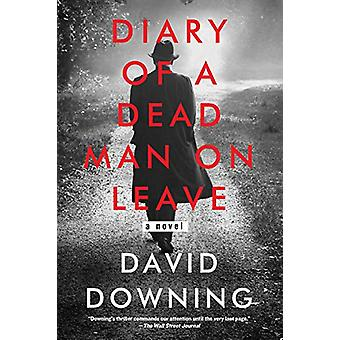 Diary Of A Dead Man On Leave by David Downing - 9781641291293 Book