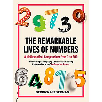 The Remarkable Lives of Numbers - A Mathematical Compendium from 1 to