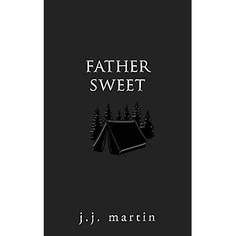 Father Sweet by J.J. Martin - 9781459743960 Book