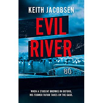 Evil River by Keith Jacobsen - 9781913208301 Book