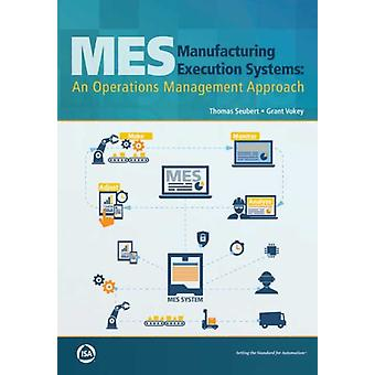 Manufacturing Execution Systems by Seubert & TomVokey & Grant