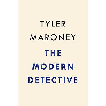 The Modern Detective  How Corporate Intelligence is Reshaping the World by Tyler Maroney