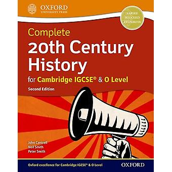 Complete 20th Century History for Cambridge IGCSE R amp O Level by John Cantrell & Neil Smith & Peter Smith