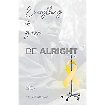 Everything Is Gonna Be Alright by Wright & Jordan