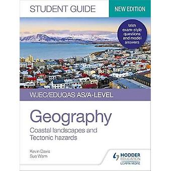 WJECEduqas ASAlevel Geography Student Guide 2 Coastal landscapes and Tectonic hazards WjecEduqas Student Guide
