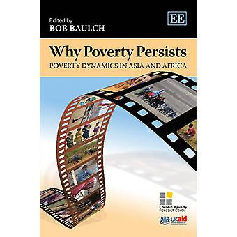 Why Poverty Persists - Poverty Dynamics in Asia and Africa